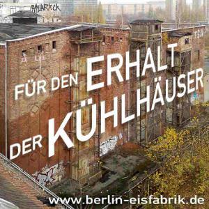 Berliner Eisfabrik: Rettet die Kühlhäuser!